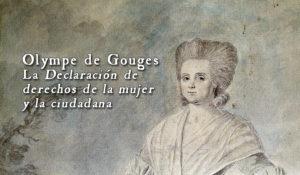Olympe de Gouges y la «Declaración de derechos de la mujer y la ciudadana»